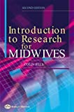 introduction to research for midwives paperback This third edition of introduction to research for midwives is the answer in simple language, it explains the world of research both for those who must use it as part of evidence-based practice and those undertaking research.