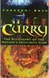 Curry The Story of the Nation's Favourite Dish Shrabani Basu