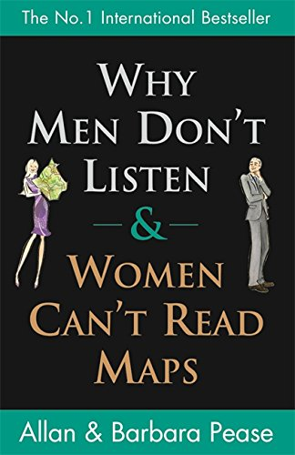 Allan Pease - Why Men Don't Listen and Women Can't Read Maps
