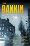 Ian Rankin, Three Great Novels: Strip Jack / The Black Book / Mortal Causes