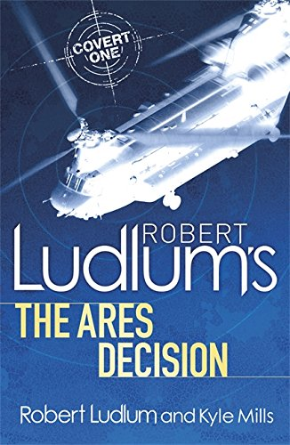 Mills, Kyle / Ludlum, Robert - The Ares Decision (Covert One 9)