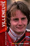 Gilles Villeneuve: The Life of a Legend