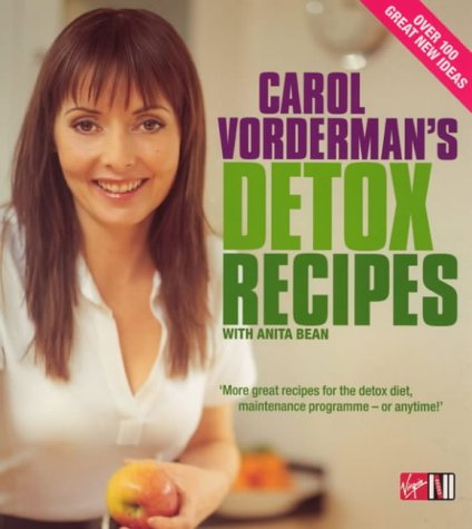 Carol Vorderman, Carol Vorderman's Detox Recipes: Over 100 Great Recipes