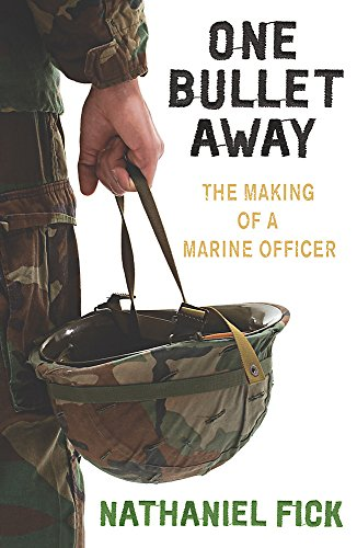 One Bullet Away: The making of a US Marine Officer par Nathaniel Fick