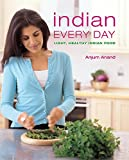 Indian Every Day: Light, Healthy Indian Food Anjum Anand