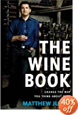 The Wine Book: Change the Way You Think About Wine  Matthew Jukes