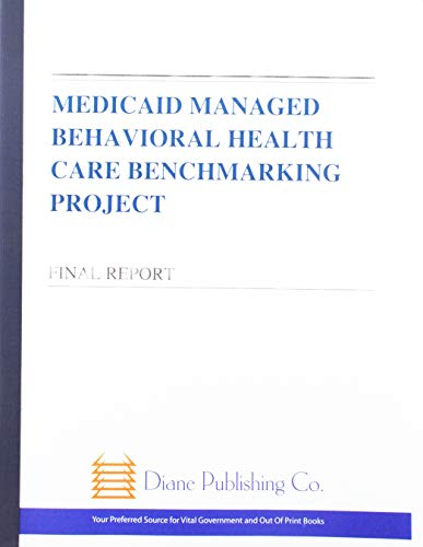 Medicaid Managed Behavioral Health Care Benchmarking Project PDF Books