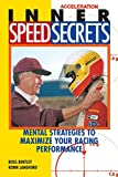 Inner Speed Secrets : Race Driving Skills, Techniques, and Strategies