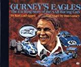 Gurney's Eagles: The Exciting Story of the AAR Racing Cars