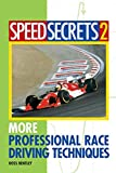 Speed Secrets 2 : More Professional Race Driving Techniques