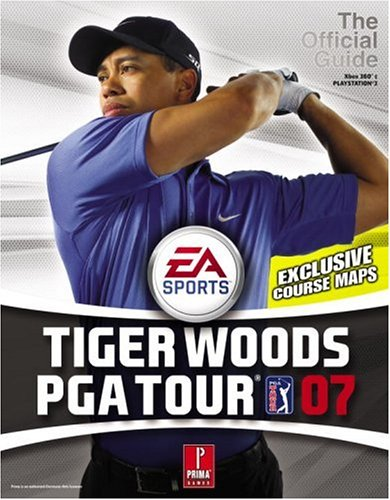 Tiger Woods Pga Tour '07: Prima Official Strategy Guide