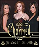 The Charmed Book of Love Spells