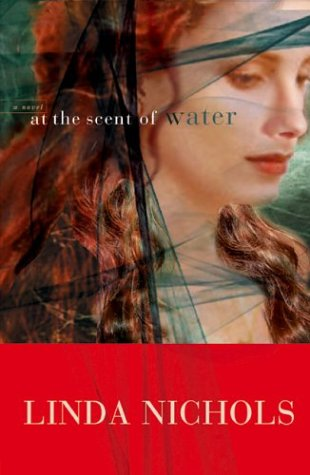 Linda Nichols, At the Scent of Water