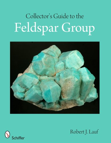 Collector's Guide to the Feldspar Group
