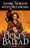 Andre Norton & Lyn McConchie, The Duke's Ballad