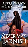 Andre Norton & Lyn McConchie, Silver May Tarnish