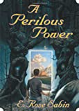 E. Rose Sabin, A Perilous Power
