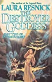 Laura Resnick, The Destroyer Goddess: In Fire Forged