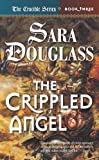 Sara Douglass, The Crippled Angel