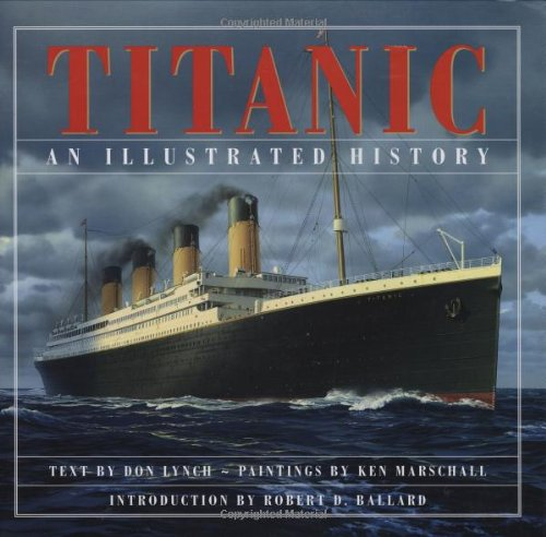 Titanic: An Illustrated History par Don Lynch