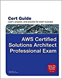 Aws Certified Solutions Architect Professional Exam Cert Guide (Certification Guide)
