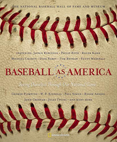 Baseball as America: Seeing Ourselves Through Our National Game par  National Baseball Hall Of Fame, National Geographic
