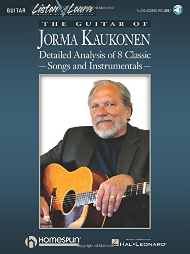 The Guitar of Jorma Kaukonen: Detailed Analysis of 8 Classic Songs and Instrumentals