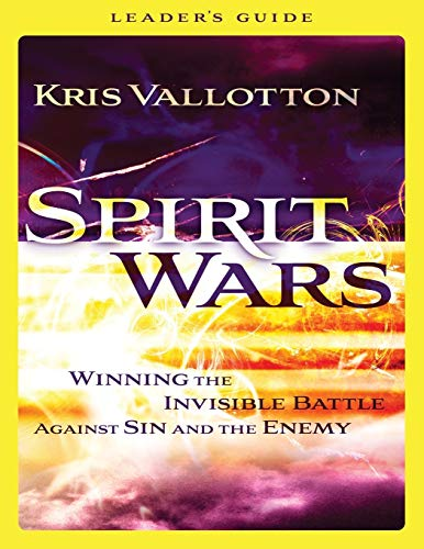 Spirit Wars Leader's Guide: Winning the Invisible Battle Against Sin and the Enemy par  Kris Vallotton
