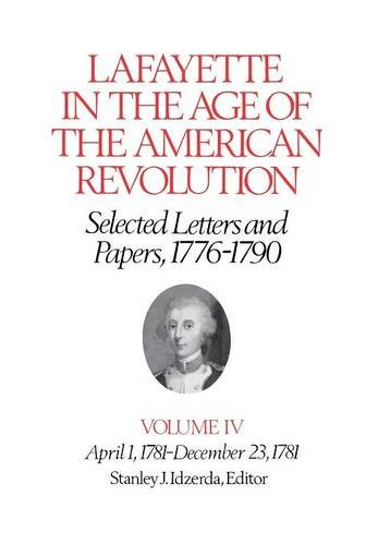 Lafayette in the Age of the American Revolution Vol. IV