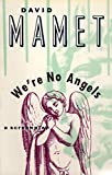 We're no angels - David Mamet