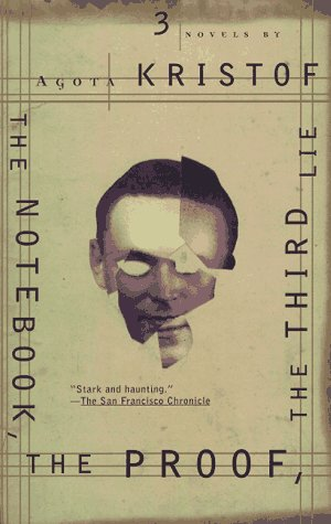 The Notebook the Proof the Third Lie: Three Novels