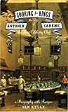 Front cover of 'Cooking for kings: the life of Antonin Careme, the first celebrity chef'