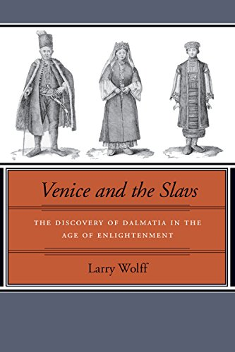 Venice and the Slavs: The Discovery of Dalmatia in the Age of Enlightenment
