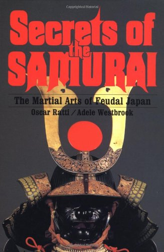 Secrets of the Samurai - The Martial Arts of Feudal Japan