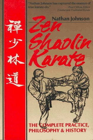 Zen Shaolin Karate: The Complete Philosophy, Practice and History