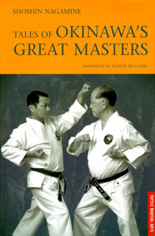 Tales of Okinawa's Great Masters by Shoshin Nagamine (Author), Patrick McCarthy (Translator)