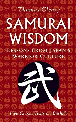 Samurai Wisdom: Lessons from Japan's Warrior Culture (Hardcover)