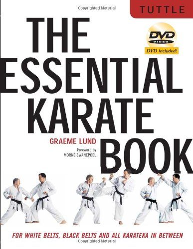 The Essential Karate Book: For White Belts, Black Belts and All Karateka in Between