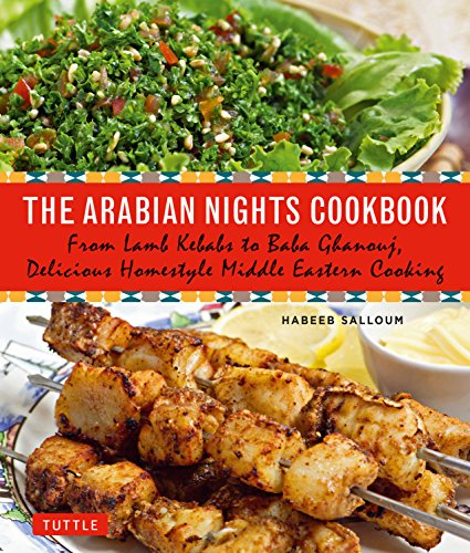 The Arabian Nights Cookbook: From Lamb Kebabs to Baba Ghanouj, Delicious Homestyle Middle Eastern Cooking par Habeeb Salloum