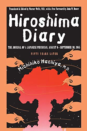 Hiroshima Diary: The Journal of a Japanese Physician, August 6-September 30, 1945 : Fifty Years Later