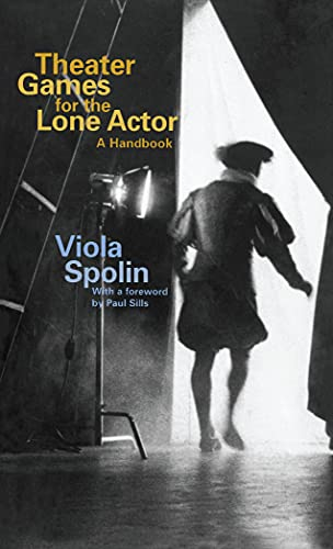 Theater Games for the Lone Actor par  Viola Spolin