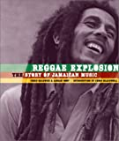 Reggae Explosion: The Story of Jamaican Music  - Chris Salewicz, Adrian Boot