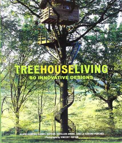 Treehouse Living: 50 Innovative Designs