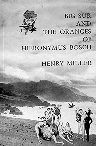 Big Sur & the Oranges of Hieronymus Bosch