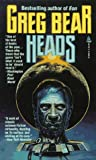Heads by Bear, Greg - Book cover from Amazon.co.uk