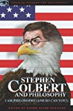 Stephen Colbert: I Am Philosophy (and So Can You!)