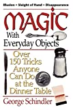 George Schindler, Magic with Everyday Objects: Over 150 Tricks Anyone Can Do at the Dinner Table