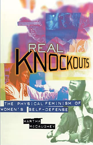 Real Knockouts: Physical Feminism of Women's Self-defense