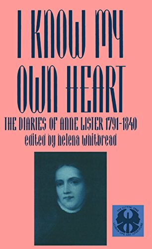 I Know My Own Heart: The Diaries of Anne Lister, 1791-1840 par Helena Whitbread