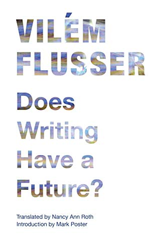 Does Writing Have a Future?